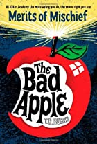 The Bad Apple (Merits of Mischief) by T. R.…