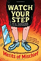 Watch Your Step (Merits of Mischief) by T.…