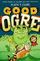 Good Ogre (The Bad Unicorn Trilogy) by…