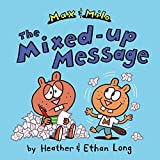 Long, Heather: Max & Milo The Mixed-up Message (Max and Milo)