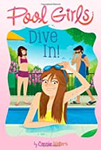 Dive In! (Pool Girls) by Cassie Waters