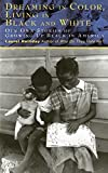 Holliday, Laurel: Dreaming In Color Living In Black And White: Our Own Stories of Growing Up Black in America