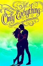 Only Everything (True Love) by Kieran Scott