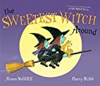 The Sweetest Witch Around by Alison McGhee