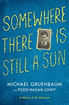 Somewhere There Is Still a Sun: A Memoir of…