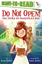 Do Not Open!: The Story of Pandora's Box…