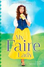 My Faire Lady by Laura Wettersten