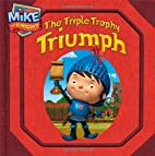 The Triple Trophy Triumph (Mike the Knight)…