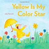 Horacek, Judy: Yellow Is My Color Star