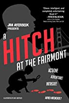 A Hitch at the Fairmont by Jim Averbeck