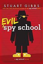 Evil Spy School by Stuart Gibbs
