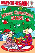 Merry Christmas, Bugs! by David A. Carter