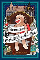 The Secrets of Eastcliff-by-the-Sea: The…