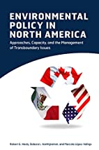 Environmental Policy in North America:…