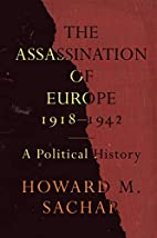 The Assassination of Europe, 1918-1942: A…