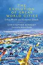 The Evolution of Great World Cities: Urban…