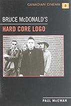 Bruce McDonald's Hard Core Logo by Paul…