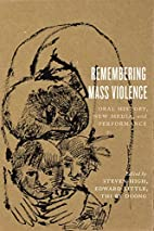 Remembering Mass Violence: Oral History, New…