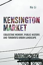 Kensington Market: Collective Memory, Public…