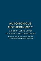 Autonomous Motherhood?: A Socio-Legal Study…