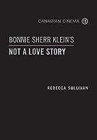 Bonnie Sherr Klein's 'Not a Love…