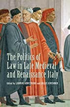 The politics of law in late medieval and…