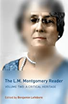 The L.M. Montgomery Reader: Volume Two: A…