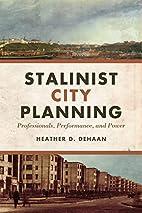 Stalinist City Planning: Professionals,…