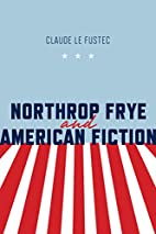 Northrop Frye and American Fiction (Frye…