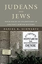 Judeans and Jews : four faces of dichotomy…