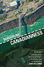 Borderline Canadianness: Border Crossings…