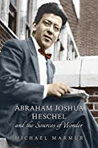 Abraham Joshua Heschel and the Sources of…