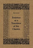 Erasmus as a Translator of the Classics by…