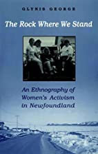 The Rock Where We Stand: An Ethnography of…
