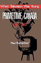 When Television was Young: Primetime Canada,…