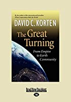 The Great Turning (Volume 1 of 2) (EasyRead…
