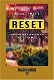 DeMaria, Rusel: Reset (EasyRead Edition): Changing the Way We Look at Video Games
