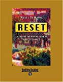 DeMaria, Rusel: Reset (EasyRead Super Large 18pt Edition): Changing the Way We Look at Video Games