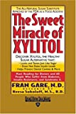 Gare, Fran: The Sweet Miracle of XYLITOL (EasyRead Edition)