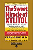 Gare, Fran: The Sweet Miracle of XYLITOL (EasyRead Comfort Edition)