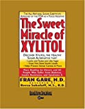 Gare, Fran: The Sweet Miracle of XYLITOL (EasyRead Super Large 20pt Edition)
