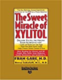 Gare, Fran: The Sweet Miracle of XYLITOL (EasyRead Super Large 24pt Edition)