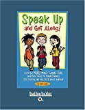 Cooper, Scott: Speak Up and Get Along! (EasyRead Large Bold Edition): Learn the Mighty Might, Thought Chop, and more Tools to Make Friends, Stop Teasing, and Feel Good about Yourself