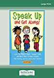 Cooper, Scott: Speak Up and Get Along!: Learn the Mighty Might, Thought Chop, and more Tools to Make Friends, Stop Teasing, and Feel Good about Yourself