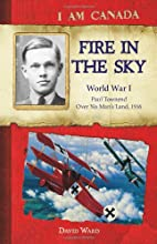 Fire in the Sky: World War I, Paul Townend,…