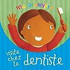 Ma première visite chez le dentiste by Eve…