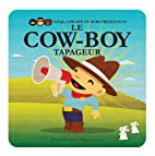 Le cow-boy tapageur by David Bruins