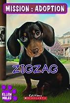 Mission : adoption : Zigzag by Ellen Miles