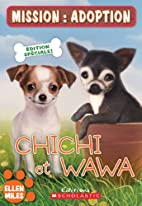 Mission : adoption : Chichi et Wawa by Ellen…