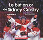 Le but en or de Sidney Crosby by Mike…